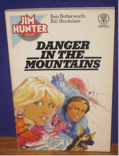 9780423504002: Danger in the Mountains (Jim Hunter books / Ben Butterworth)