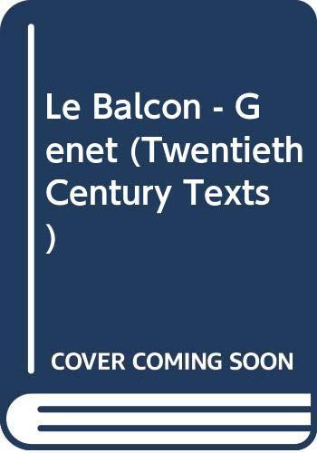 Le Balcon - Genet (Methuen's Twentieth Century: Genet, Jean