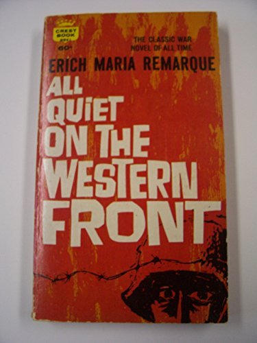 All Quiet on the Western Front ,: Remarque, Erich Maria