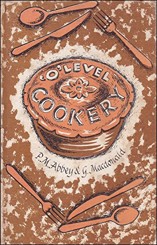 O'Level Cookery: Abbey, P.M., Macdonald,