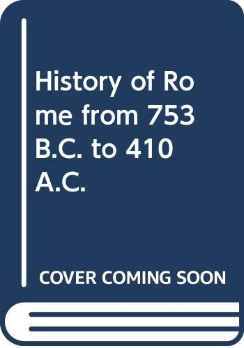 A History of Rome, B.C.753-A.D.410: Robinson, Cyril Edward