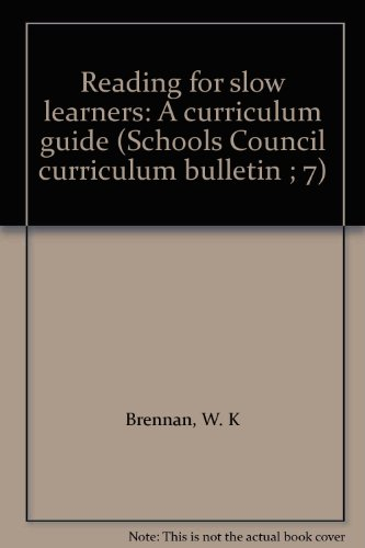 9780423899603: Reading for slow learners: A curriculum guide (Schools Council curriculum bulletin ; 7)