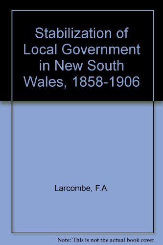 THE STABILIZATION OF LOCAL GOVERNMENT IN NEW: Larcombe, Frederick A.