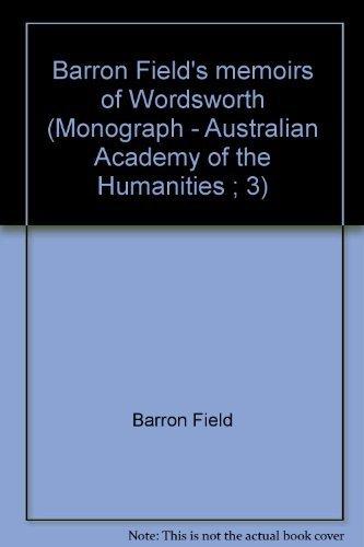Barron Field's memoirs of Wordsworth (Monograph -: Barron Field