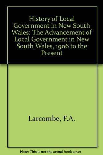 The Advancement of Local Government in New: Larcombe, F. A.