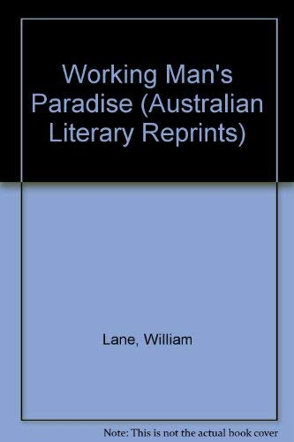 9780424000572: The Workingman's Paradise: An Australian Labour Novel (Australian Literary Reprints)