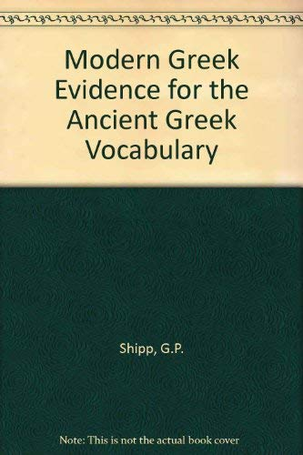 9780424000763: Modern Greek Evidence for the Ancient Greek Vocabulary