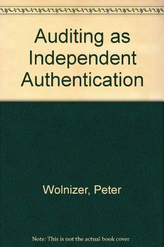 Auditing as Independent Authentication: Wolnizer, Peter