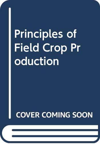 Principles of Field Crop Production: J. E. Pratley