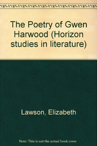9780424001753: The Poetry of Gwen Harwood (Horizon studies in literature)