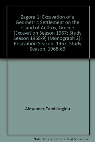 9780424062006: Zagora 1: Excavation of a Geometric Settlement on the Island of Andros, Greece (Excavation Season 1967; Study Season 1968-9) (Monograph 2)
