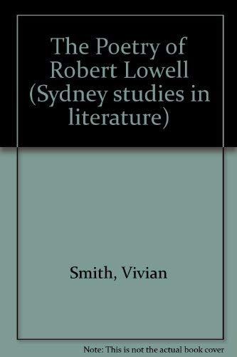 9780424065106: The Poetry of Robert Lowell (Sydney Studies in Literature)