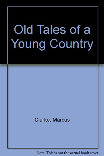 Old Tales of a Young Country.: CLARKE, Marcus.