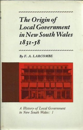 History of Local Government in New South: Larcombe, F.A.