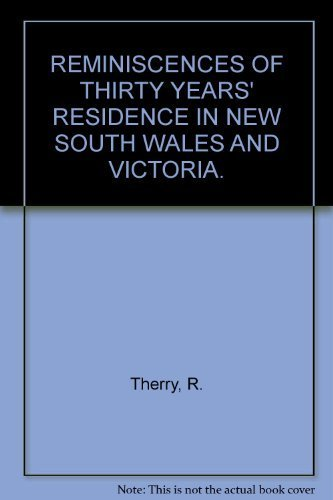 REMINISCENCES OF THIRTY YEARS' RESIDENCE IN NEW: Therry, R.