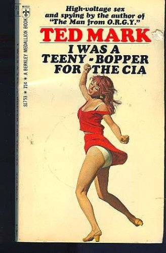 I Was a Teenybopper for the CIA: Ted Mark