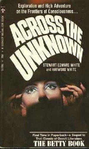 Across the Unknown: Stewart Edward White, Harwood White