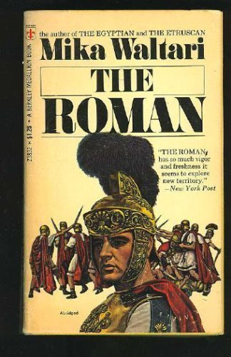 The Roman: The Memoirs of Minutus Lausus Manilianus, Who Has Won the Insignia of a Triumph, Who Has...
