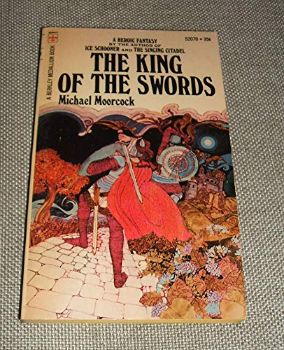 The King of the Swords. A Heroic Fantasy. Prince Corum and the Sword Rulers.