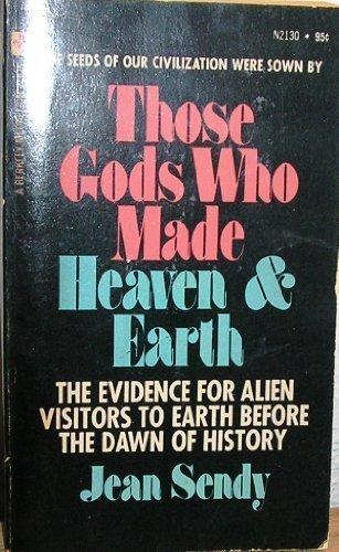 Those gods who made heaven & earth;: Sendy, Jean