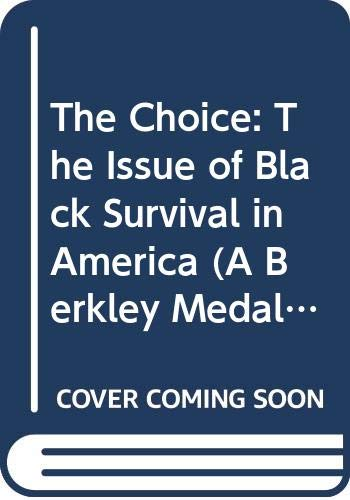 9780425021583: The Choice: The Issue of Black Survival in America (A Berkley Medallion Book)