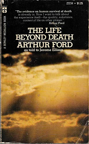 The Life Beyond Death: Ford, Arthur; Ellison,