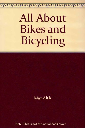 9780425023884: All About Bikes and Bicycling