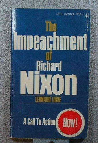 The impeachment of Richard Nixon (A Berkley: Lurie, Leonard