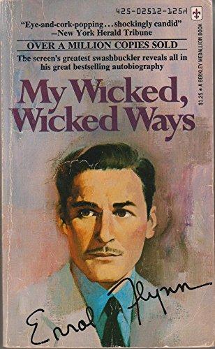 9780425025123: My wicked, wicked ways / Errol Flynn