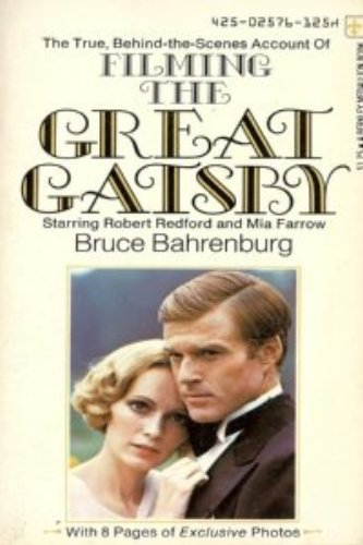 9780425025765: The True Behind-the-scenes Account of Filming the Great Gatsby Starring Robert Redford and Mia Farrow with 8 Pages of Exclusive Photos