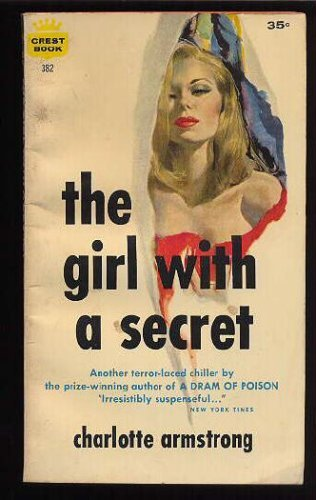 The Girl With a Secret: Charlotte Armstrong