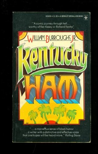 Kentucky Ham: William Burroughs Jr.