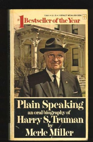 Plain Speaking: An Oral Biography of Harry S. Truman (0425026647) by Miller, Merle