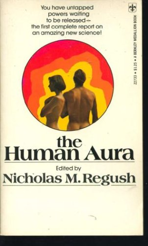 The Human Aura: Nicholas M. Regush