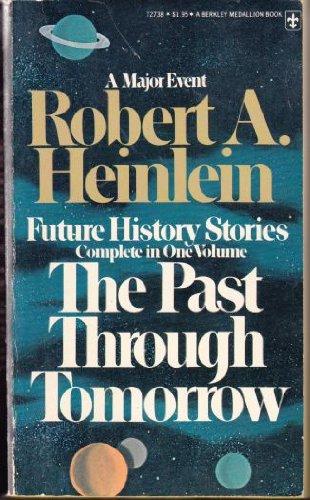 Past Through Tomorrow: Robert A. Heinlein