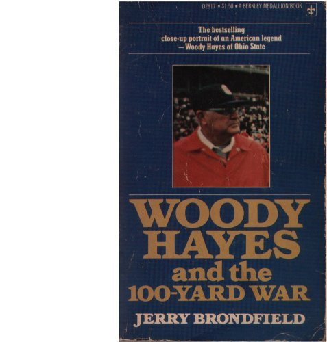 9780425028179: WOODY HAYES AND THE 100-YARD WAR by Jerry Brondfield (1975-05-03)