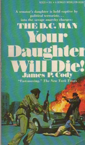 The D.C. Man Your Daughter Will Die!