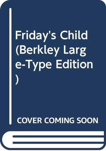 9780425028407: Friday's Child (Berkley Large-Type Edition)