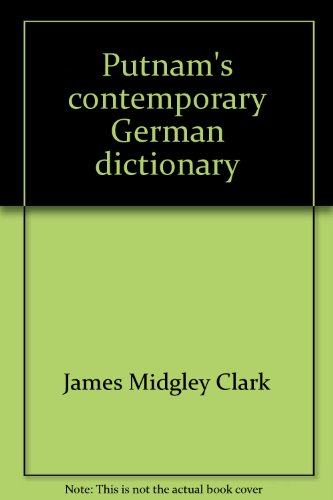 Putnam's contemporary German dictionary: German English, English German (Berkley medallion book) (042502850X) by Clark, James Midgley