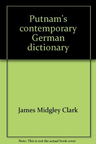 Putnam's contemporary German dictionary: German English, English German (Berkley medallion book) (042502850X) by James Midgley Clark