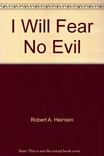 9780425030998: I Will Fear No Evil by Robert A. Heinlein