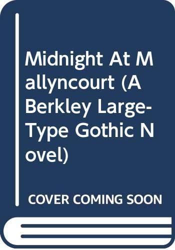 9780425031148: Midnight At Mallyncourt (A Berkley Large-Type Gothic Novel)