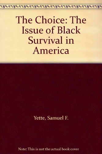 9780425031902: The Choice: The Issue of Black Survival in America