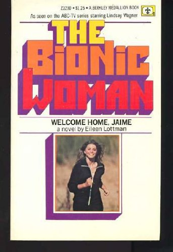 9780425032305: The Bionic Woman: Welcome Home, Jaime