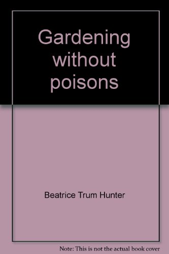 9780425033531: Gardening without poisons