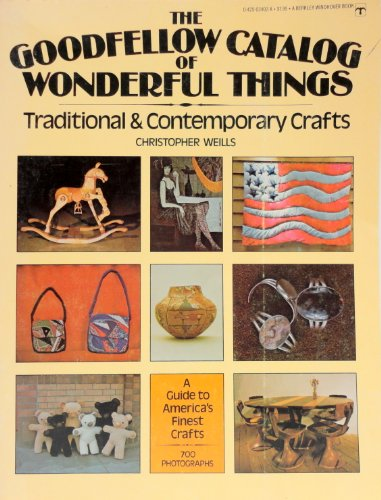9780425034026: The Goodfellow Catalog of Wonderful Things: Traditional and Contemporary Crafts (A Berkley Windhover book)