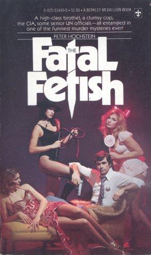 The Fatal Fetish: Peter Hochstein
