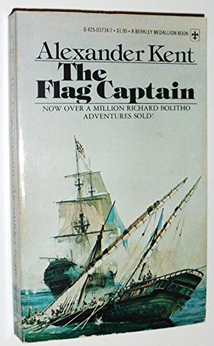 THE FLAG CAPTAIN ( Captain Richard Bolitho Series ): Kent, Alexander (Douglas Reeman)