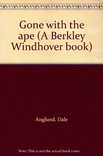 9780425034804: Gone with the ape (A Berkley Windhover book)
