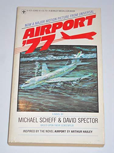 Airport '77 : A Novel Movie Tie In: Michael Scheff; David Spector